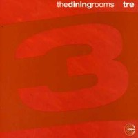 Dining Rooms: Tre