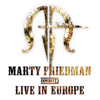 Friedman, Marty: Exhibit A: Live in Europe