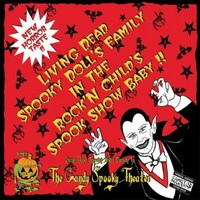 Candy Spooky Theater: Living Dead Spooky Doll's Family In the Rock'n Childs Spook Show Baby