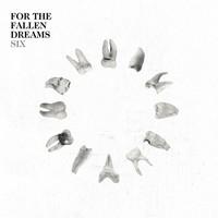 For The Fallen Dreams: Six