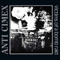 Anti Cimex: Victims Of A Bomb Raid: The Discography