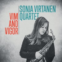 Sonja Virtanen Quartet: Vim and Vigor
