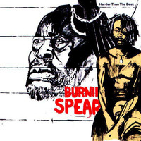 Burning Spear : Harder Than The Best