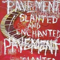 Pavement: Slanted & enchanted