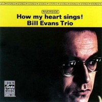 Evans, Bill: How my heart sings - remastered