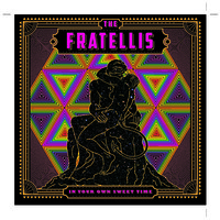 Fratellis: In your own sweet time
