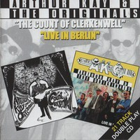 Kay, Arthur & The Originals: The Count Of Clerkenwell/Live in Berlin