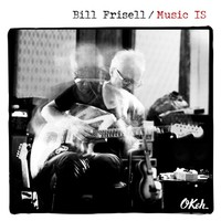 Frisell, Bill: Music is