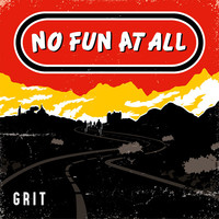 No Fun At All: Grit