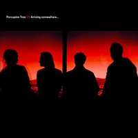 Porcupine Tree: Arriving somewhere
