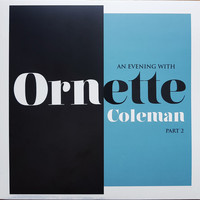 Coleman, Ornette: An evening with Ornette Coleman, part 2