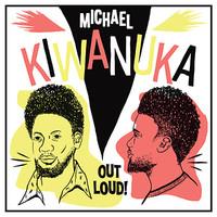 Kiwanuka, Michael: Out Loud!