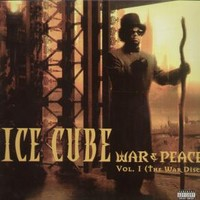 Ice Cube: War & peace vol.1