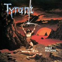 Tyrant (Ger): Mean machine