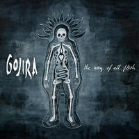 Gojira: Way of all flesh