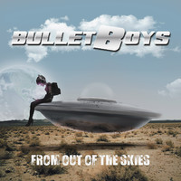 Bulletboys: From out of the skies