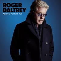 Daltrey, Roger: As long as I have you