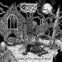 Stench of Decay: Where death and decay reign