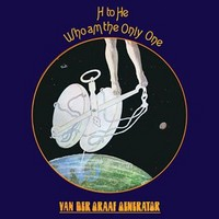 Van Der Graaf Generator: H to he, who am the only one -remastered-