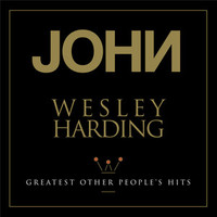 Harding, John Wesley: Greatest other people's hits
