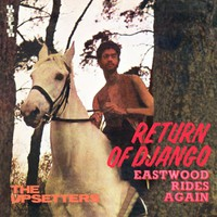 Perry, Lee: Return of Django & eastwood rides again