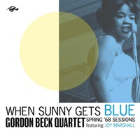 Beck, Gordon Quartet: When Sunny Gets Blue: Spring '68 Sessions