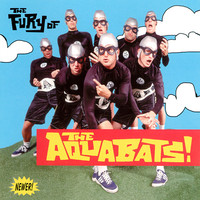 Aquabats!: The fury of the aquabats