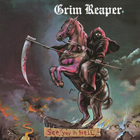 Grim Reaper : See You In Hell