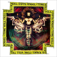 Fifth Angel: Time will tell