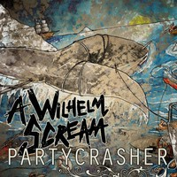 A Wilhelm Scream: Partycrasher