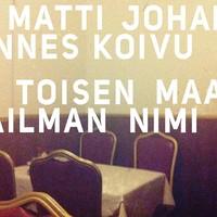 Koivu, Matti Johannes: Toisen maailman nimi