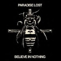 Paradise Lost: Believe in nothing