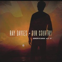 Davies, Ray: Our Country: Americana Act II