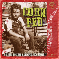 V/A: Corn Fed - 16 Rural Rockers & Stompin' Hick Boppers