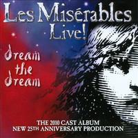 2010 Cast Of Les Miserables: Les Miserables Live! Dream The Dream
