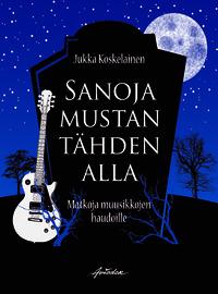 Koskelainen, Jukka: Sanoja mustan tähden alla