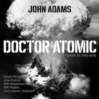 Adams, John: John Adams: Doctor Atomic