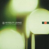 V/A: Hi:Fidelity Lounge Volume Three: Cosmopolitan Grooves