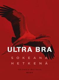 Vuorela Mervi: Ultra Bra - Sokeana hetkenä