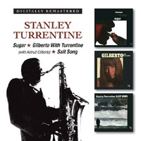 Turrentine, Stanley: Sugar/Gilberto With Turrentine/Salt Song