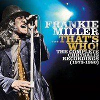 Miller, Frankie: ...That's Who! The Complete Chrysalis Recordings (1973 - 1980)