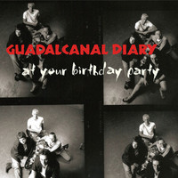 Guadalcanal Diary: At your birthday party