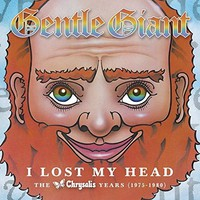 Gentle Giant: I lost my head, the albums 1975-1980