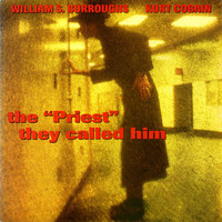 "Burroughs, William S.: The ""Priest"" They Called Him -picture disc-"