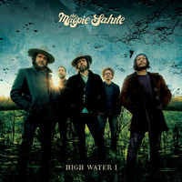 Magpie Salute: High Water I