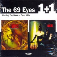 69 Eyes: Wasting the dawn / Paris kills