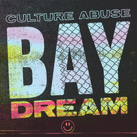 Culture Abuse: Bay dream