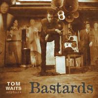 Waits, Tom: Bastards