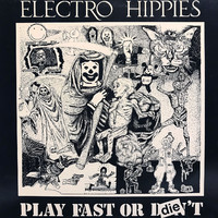 Electro Hippies: Play Fast Or Die