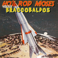 Hot Rod Moses: Hot Rod Moses Versus Braccobaldos